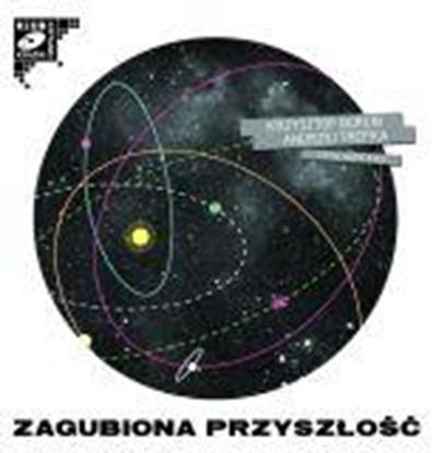 """Obrazek """"Zagubiona przyszłość"""" Krzysztof Boruń, Andrzej Trepka"""