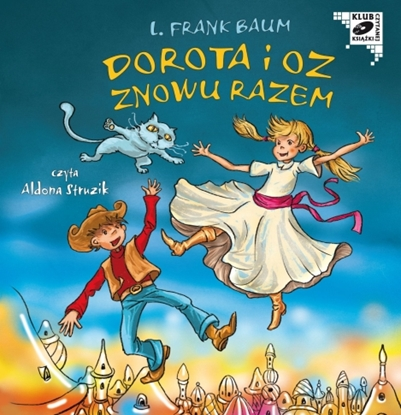 "Obrazek  ""Dorota i Oz znowu razem"" L. Frank Baum"