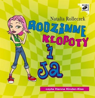 """Picture of """"Rodzinne kłopoty i ja"""" Natalia Rolleczek"""