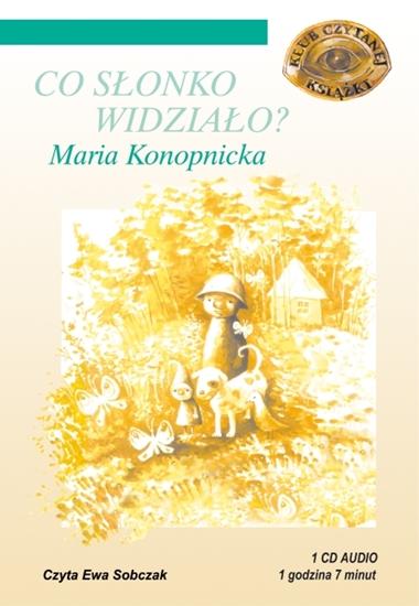 """Picture of """"Co słonko widziało?"""" Maria Konopnicka"""
