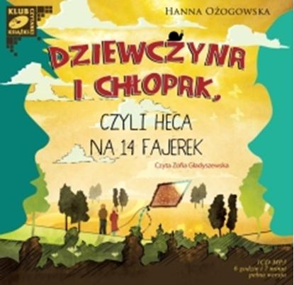 """Obrazek """"Dziewczyna i chłopak, czyli heca na 14 fajerek"""" Hanna Ożogowska"""