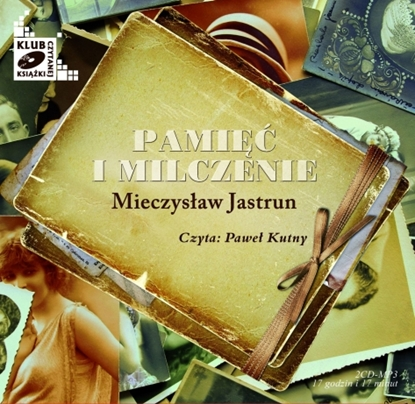 """Obrazek """"Pamięć i milczenie"""" Mieczysław Jastrun"""