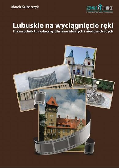 Picture of Lubuskie na wyciągnięcie ręki - przewodnik brajlowski