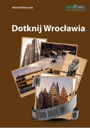 Изображение Dotknij Wrocławia - przewodnik turystyczny po wrocławskiej starówce