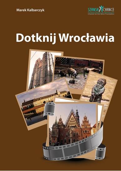Obrazek Dotknij Wrocławia - przewodnik turystyczny po wrocławskiej starówce