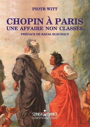 "Picture of ""Chopin à Paris. Une affaire non classée"" Piotr Witt"
