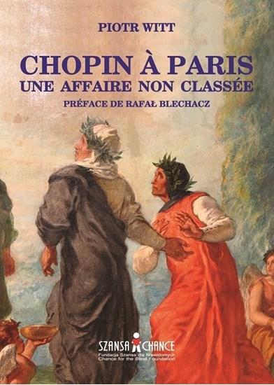"""Изображение """"Chopin à Paris. Une affaire non classée"""" Piotr Witt"""