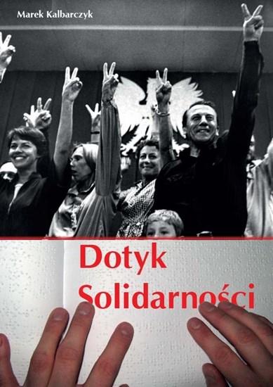 "Изображение ""Dotyk Solidarności"" Marek Kalbarczyk"
